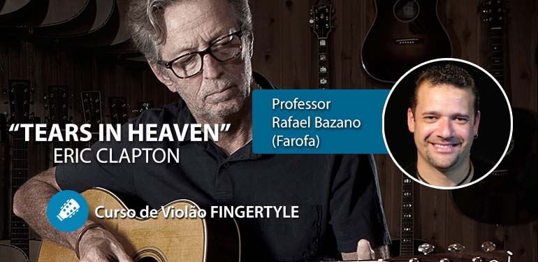 Eric Clapton – Tears In Heaven – Violão FINGERTYLE para INICIANTES