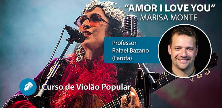 Amor I Love You – Marisa Monte – Aula de VIOLÃO POPULAR